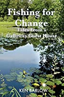 Fishing For Change: Tales From A Galloway Guest House