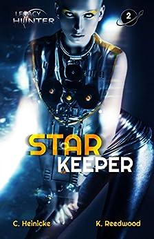 Star Keeper (Legacy Hunter Book 2) by [Chris Heinicke, Kate Reedwood, Piper Denna]