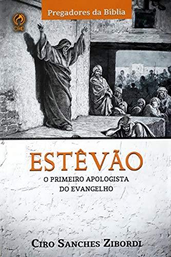 Estêvão. O Primeiro Apologista do Evangelho