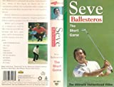 Seve Ballesteros: The Short Game - The Ultimate Instructional Video [VHS]