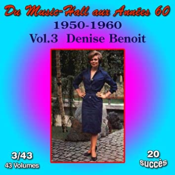 Du Music-Hall aux Années 60 (1950-1960): Denise Benoit, Vol. 3/43