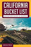California Bucket List Adventure Guide & Journal: Explore 50 Natural Wonders You Must See & Log Your Experience!