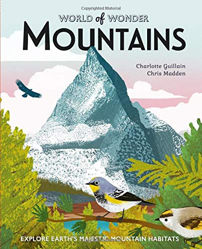 Compare Textbook Prices for Mountains: Explore Earth's Majestic Mountain Habitats World of Wonder  ISBN 9780711243545 by Guillain, Charlotte,Madden, Chris