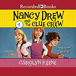 Sleepover Sleuths     Nancy Drew and the Clue Crew, Book 1              By:                                                                                                                                 Carolyn Keene                               Narrated by:                                                                                                                                 Cassandra Morris                      Length: 1 hr and 23 mins     59 ratings     Overall 4.3