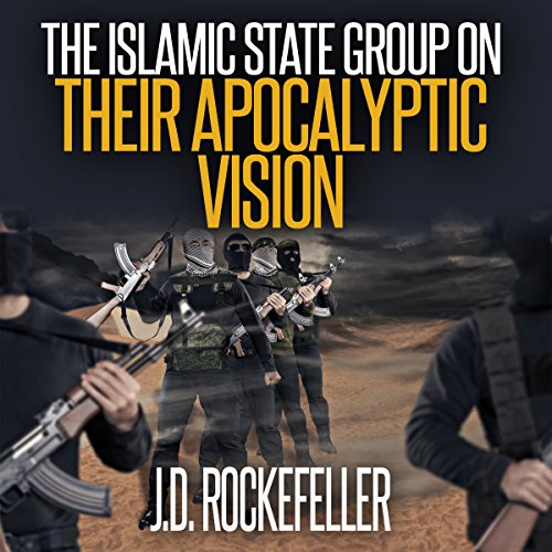The Islamic State Group on Their Apocalyptic Vision audiobook cover art