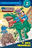 T. Rex Trouble! (DC Super Friends) (Step into Reading)