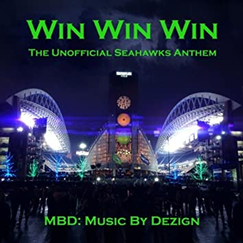Win Win Win (The Unofficial Seahawks Anthem)