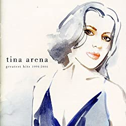 Greatest Hits 1994-2004 by TINA ARENA (2004-11-19)