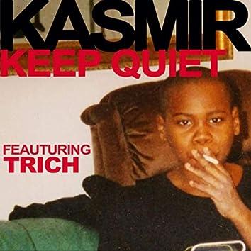 Keep Quiet (feat. Trich)
