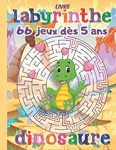 livre labyrinthe enfant: 66 Labyrinthes Grand Format Dès 5 Ans. Illustrations Dinosaures. Solutions en fin de Livre. Idée Cadeau. Fabriqué en France. PDF Books