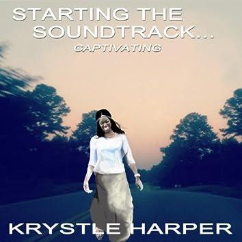Starting the Soundtrack...Captivating