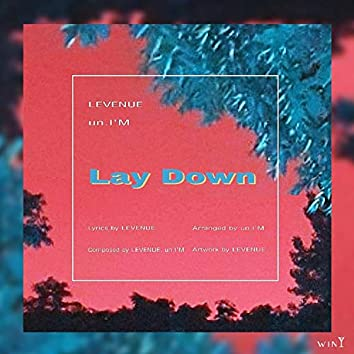 Lay Down (With un.I'M)