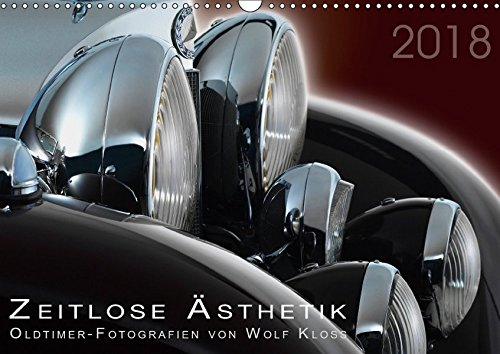 Zeitlose Ästhetik Oldtimer-Fotografien von Wolf Kloss (Wandkalender 2018 DIN A3 quer): Wir lieben Autos. (Monatskalender, 14 Seiten ) (CALVENDO Technologie) [Kalender] [May 01, 2016] Kloss, Wolf