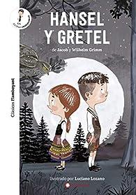 Hansel y Gretel par Wilhelm & Jacob Grimm