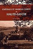 Châteaux et maisons fortes de Haute-Savoie