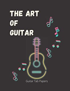 "THE ART OF GUITAR: Guitar Music Note Tab Paper. 8.5"" x 11""(21.59 x 27.94 cm), 140 pages white paper, Perfect for Beginner ..."