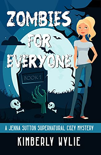 Zombies for Everyone: A Jenna Sutton Supernatural Cozy Mystery: Book 1 by [Kimberly Wylie]