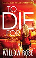 To Die For (Eva Rae Thomas Mystery)