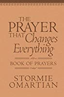The Prayer That Changes Everything: Book of Prayers (Power of a Praying)