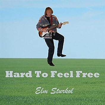 Hard to Feel Free