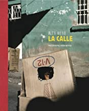 Alex Webb: La Calle: Photographs from Mexico