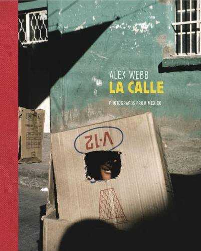 La Calle: Photographs from Mexico [Lingua Inglese]