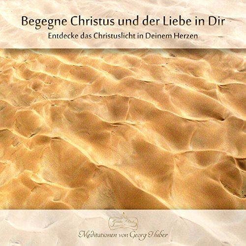 Begegne Christus und der Liebe in Dir Titelbild