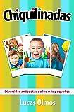 Chiquilinadas: Divertidas anécdotas de los más pequeños