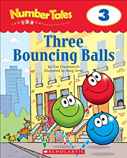 Number Tales: Three Bouncing Balls by [Liza Charlesworth, Doug Jones]