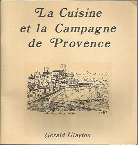 La cuisine et la campagne par Gérald Clayton ( livre de recettes / Léon Fargues )