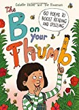 The B on Your Thumb: 60 Poems to Boost Reading and Spelling