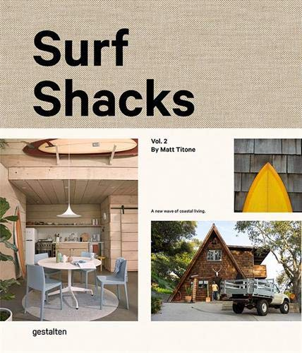 Surf Shacks Volume 2: A new wave of coastal living: The new wave of coastal living