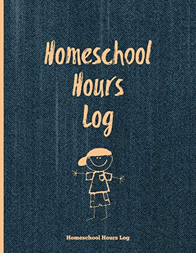 Compare Textbook Prices for Homeschool Hours Log: Daily Record & Track Homeschooling Hours For Kids Book, Journal, Homeschoolers Logbook  ISBN 9781649441690 by Newton, Amy