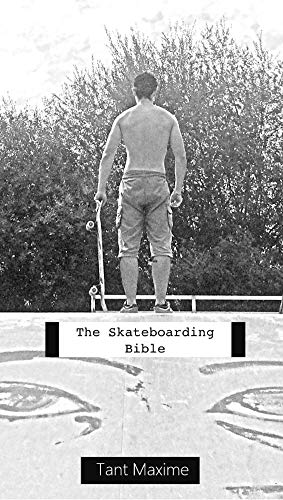 The skateboard bible: Learn about the world of skateboarding, it's history, how to progress and innovate. (English Edition)