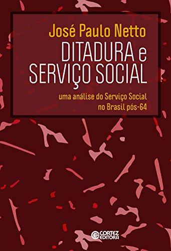Ditadura e Serviço Social: Uma análise do Serviço Social no Brasil pós-64