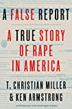 A False Report: A True Story of Rape in America (English Edition)