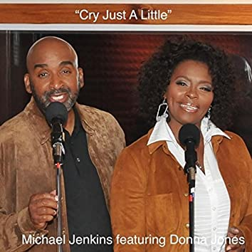 Cry Just a Little (feat. Donna Jones)