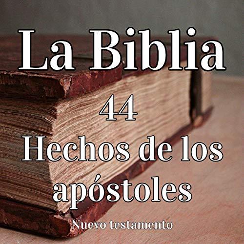 La Biblia: 44 Hechos de los apóstoles [The Bible: 44 Acts of the Apostles] audiobook cover art