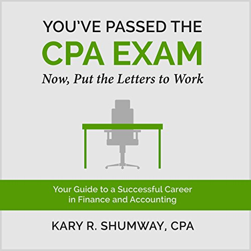 You've Passed the CPA Exam: Your Guide to a Successful Career in Finance and Accounting audiobook cover art
