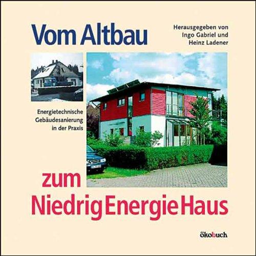 Vom Altbau zum Niedrigenergiehaus: Energietechnische Gebäudesanierung in der Praxis