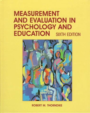 Measurement and Evaluation in Psychology and Education (6th Edition)