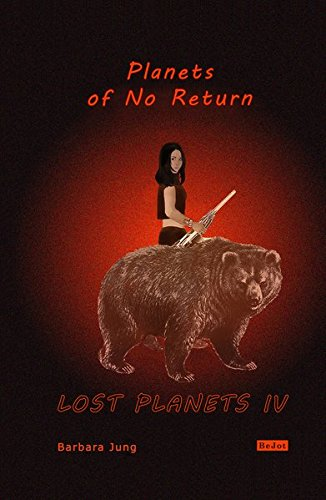 Lost Planets IV: Planets of No Return: Volume 4