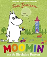 Moomin and the Birthday Button (Moomins)