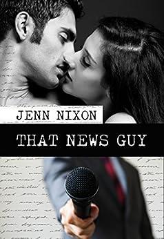 That News Guy by [Jenn Nixon]
