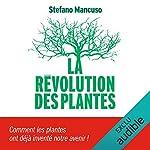 La Révolution des plantes                   De :                                                                                                                                 Stefano Mancuso                               Lu par :                                                                                                                                 François Delaive                      Durée : 5 h et 17 min     1 notation     Global 5,0