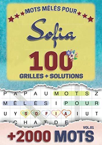 Mots mêlés pour Sofia: 100 grilles avec solutions, +2000 mots cachés, prénom personnalisé Sofia | Cadeau d'anniversaire pour femme, maman, sœur, fille, enfant | Petit Format A5 (14.8 x 21 cm)