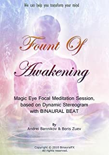 Fount Of Awakening - Magic Eye Focal Meditation Session based on Dynamic Stereogram with Binaural Beat by Andrei Bannikov