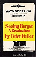Seeing Berger: A revaluation of Ways of seeing