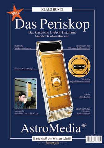 Das Periskop: Das klassische U-Boot-Instrument als stabiler Karton-Bausatz