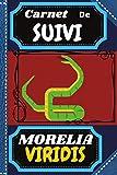 CARNET DE SUIVI MORELIA VIRIDIS: Cahier suivi médical visite vétérinaire à remplir, Livre élevage reptile, serpents, lézards amphibien à compléter: ... pour noël, petits et grands, 15,24x22,86 cm